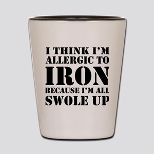 Allergic to iron all swole up Shot Glass