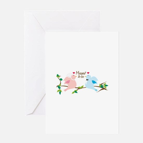 Meant To Be Greeting Cards