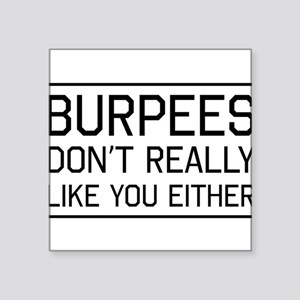 Burpees don't like you Sticker