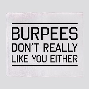Burpees don't like you Throw Blanket