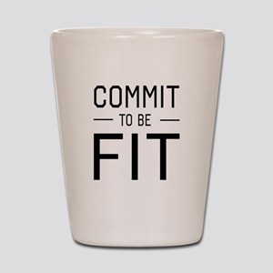 Commit to be fit Shot Glass