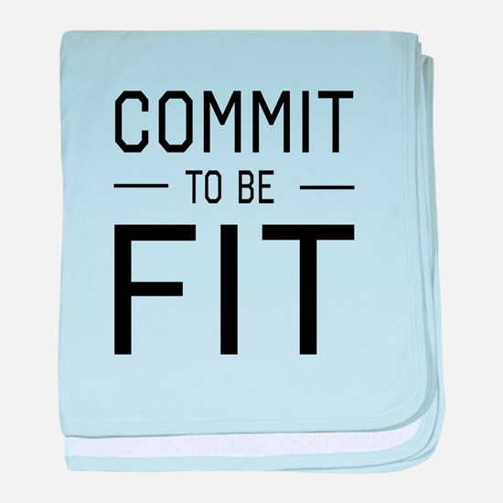 Commit to be fit baby blanket