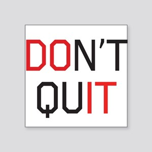 Don't quit do it Sticker