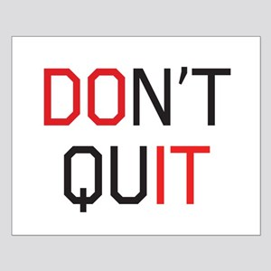 Don't quit do it Posters