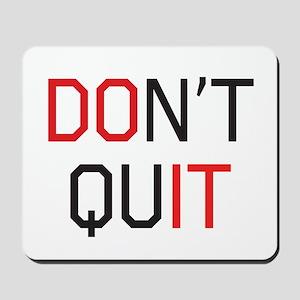 Don't quit do it Mousepad