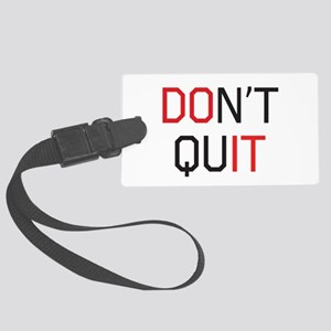 Don't quit do it Luggage Tag