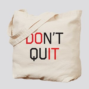 Don't quit do it Tote Bag