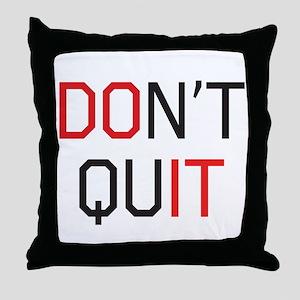 Don't quit do it Throw Pillow