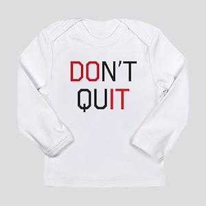 Don't quit do it Long Sleeve T-Shirt