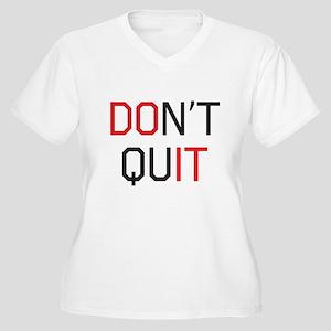 Don't quit do it Plus Size T-Shirt