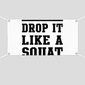 Drop it like a squat 2 Banner