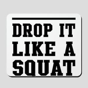 Drop it like a squat 2 Mousepad