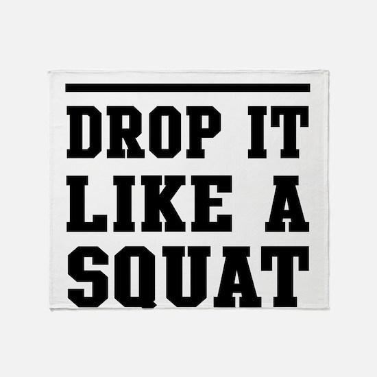 Drop it like a squat 2 Throw Blanket