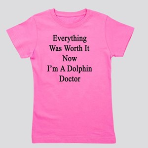 Everything Was Worth It Now I'm A Dolph Girl's Tee
