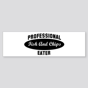 Pro Fish And Chips eater Bumper Sticker