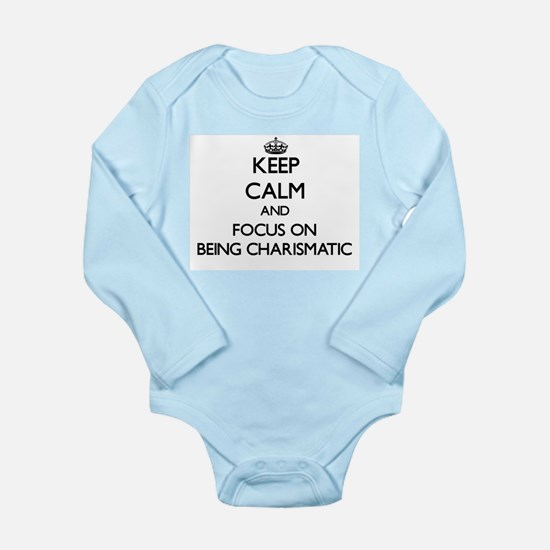 Keep Calm and focus on Being Charismatic Body Suit