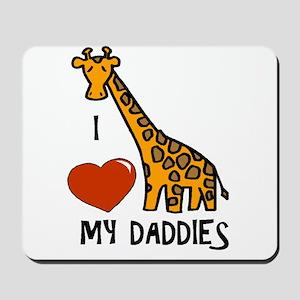 I Love My Daddies Giraffe Mousepad