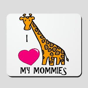 I Love My Mommies Giraffe Mousepad
