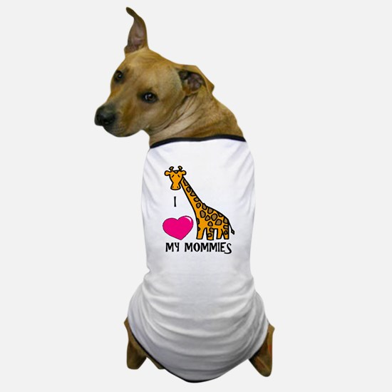 I Love My Mommies Giraffe Dog T-Shirt