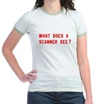 What does a scanner see? Jr. Ringer T-Shirt