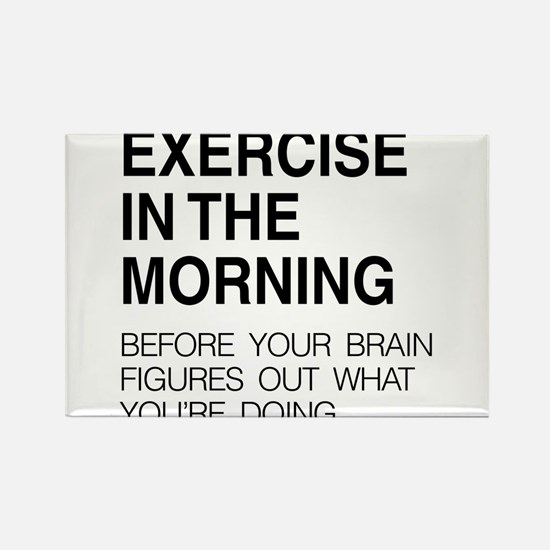 Exercise in the morning Magnets
