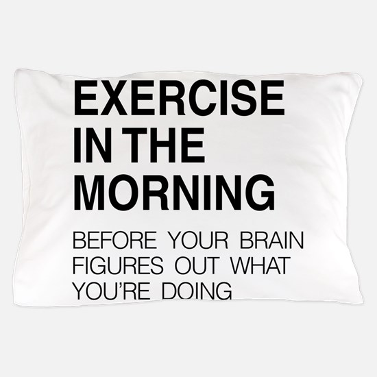 Exercise in the morning Pillow Case