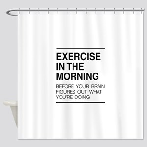 Exercise in the morning Shower Curtain