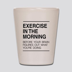Exercise in the morning Shot Glass