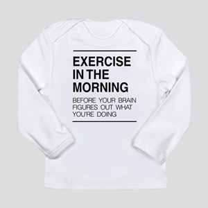 Exercise in the morning Long Sleeve T-Shirt