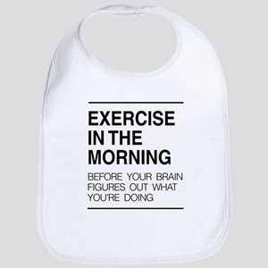 Exercise in the morning Bib