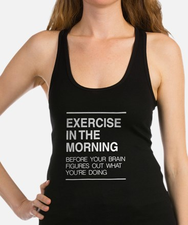 Exercise in the morning Racerback Tank Top