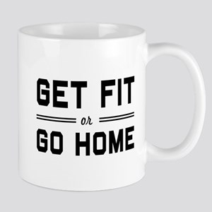 Get fit or go home Mugs