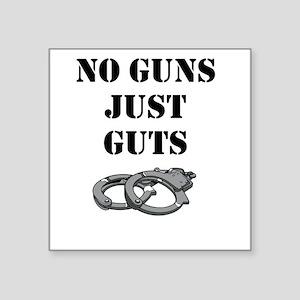 NO GUNS JUST GUTS Sticker