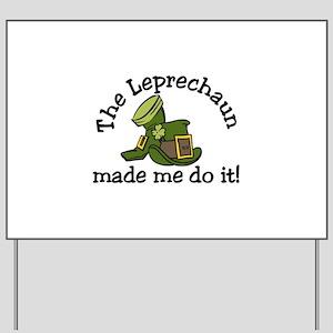 Leprechaun Made Me Yard Sign