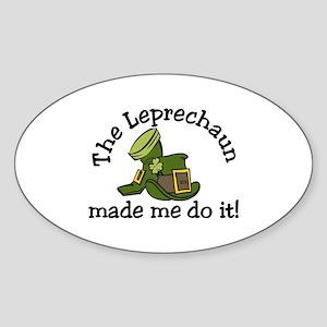 Leprechaun Made Me Sticker