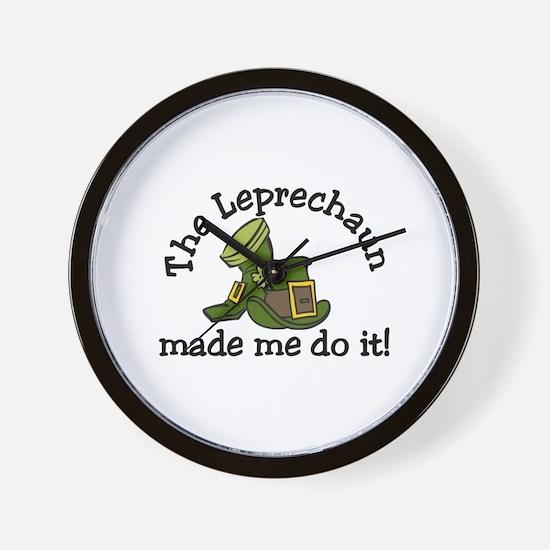 Leprechaun Made Me Wall Clock