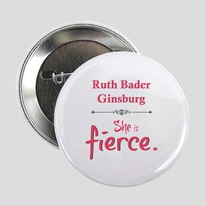 "Ruth Bader Ginsburg is fierce 2.25"" Button"