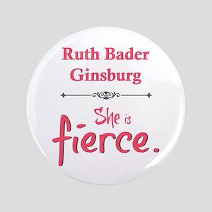 "Ruth Bader Ginsburg is fierce 3.5"" Button"