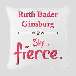 Ruth Bader Ginsburg is fierce Woven Throw Pillow