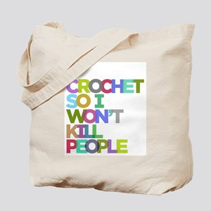 I Crochet So I Won't Kill People Tote Bag
