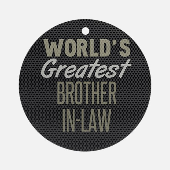 World's Greatest Brother-In-Law Round Ornament