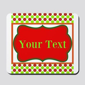 Personalizable Red and Green Polka Dots Mousepad