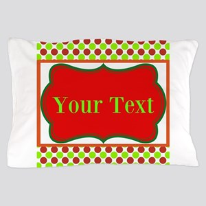 Personalizable Red and Green Polka Dots Pillow Cas