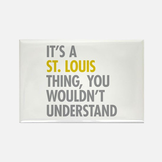 Its A St Louis Thing Rectangle Magnet (10 pack)