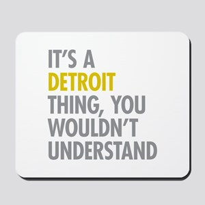 Its A Detroit Thing Mousepad