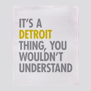 Its A Detroit Thing Throw Blanket
