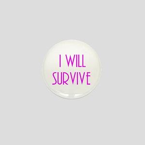 i will survive Mini Button