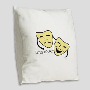 Love To Act Burlap Throw Pillow