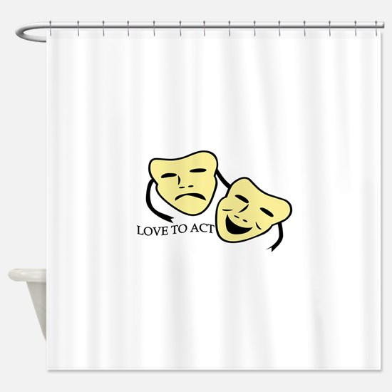Love To Act Shower Curtain