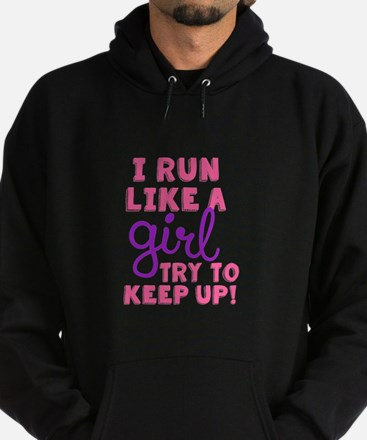 Unique I run like a girl try to keep up Hoodie (dark)